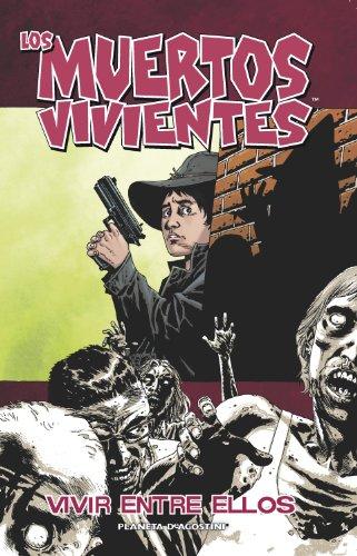 Los muertos vivientes nº 12: Vivir entre ellos (Los Muertos Vivientes serie)