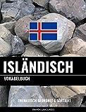 Isländisch Vokabelbuch: Thematisch Gruppiert & Sortiert