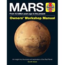 Mars Manual: From 4.5 Billion Years Ago to the Present (Haynes Manuals)