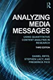 Analyzing Media Messages (Routledge Communication Series)