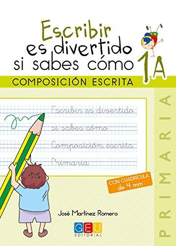 Escribir es divertido si sabes como 1A por Jose Martínez Romero
