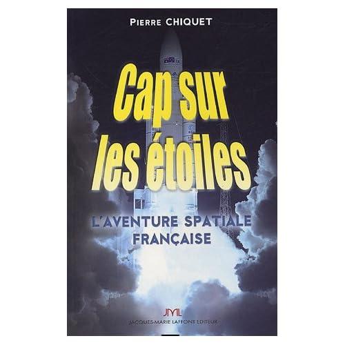 Cap sur les étoiles : L'aventure spatiale française