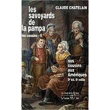 Les Cousins, Tome 2 : Les savoyards de la pampa : Nos cousins aux Amériques, 2ème édition