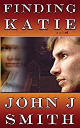 Finding Katie by John J. Smith (2015-06-04)
