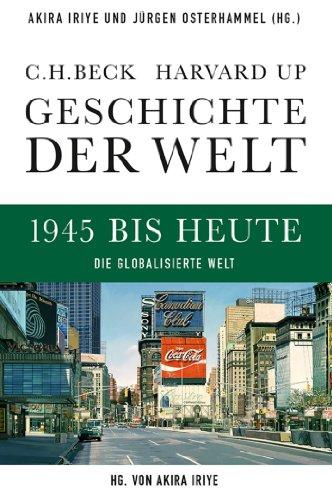 Geschichte der Welt 1945 bis heute: Die globalisierte Welt (German Edition)
