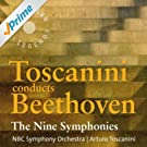 Toscanini Conducts Beethoven: The Nine Symphonies