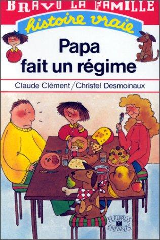 Papa fait un régime par Claude Clément, Christel Desmoinaux