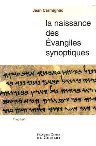 La naissance des évangiles synoptiques par Jean Carmignac
