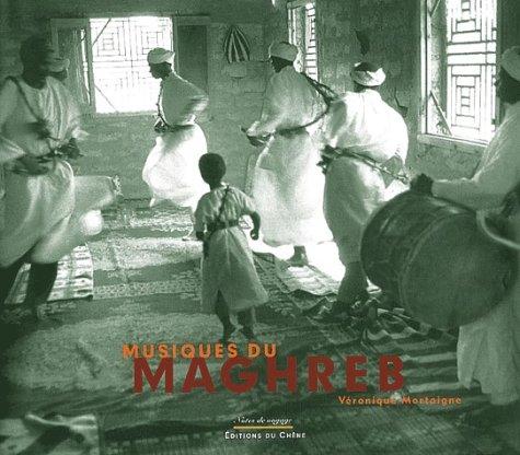 Musiques du Maghreb. Avec CD Audio