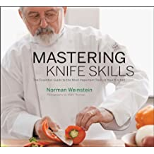 Mastering Knife Skills: The Essential Guide to the Most Important Tools in Your Kitchen (English Edition)