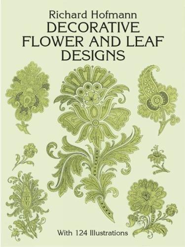 Decorative Flower and Leaf Designs (Dover Pictorial Archive) par Richard Hofmann