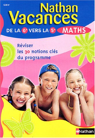 Nathan vacances : Maths, de la 6e vers la 5e