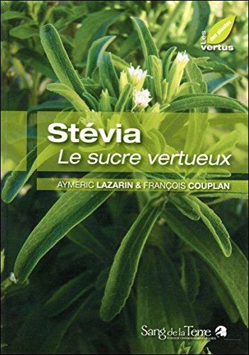 Stévia - Le sucre vertueux