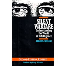 Silent Warfare 2nd Ed (H): Understanding the World of Intelligence (Intelligence & National Security Library)