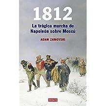 1812 : la trágica marcha de Napoleón sobre Moscú (HISTORIAS, Band 18035)