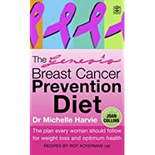 The Genesis Breast Cancer Prevention Diet: The Plan Every Woman Should Follow for Weight Loss and Optimum Health