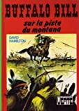 Buffalo Bill sur la piste du Montana (Bibliothèque verte)