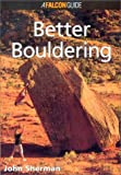 Better Bouldering (How to Rock Climb Series)