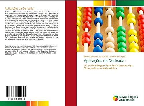 Aplicações da Derivada: Uma Abordagem Para Participantes das Olimpíadas de Matemática par Bruno Serafim de Souza