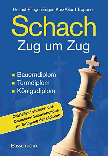Livres Couvertures de Schach Zug um Zug: Bauerndiplom, Turmdiplom, Königsdiplom - Offizielles Lehrbuch des Deutschen Schachbundes zur Erringung der Diplome