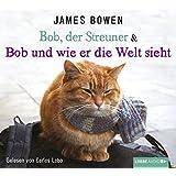 Bob, der Streuner & Bob und wie er die Welt sieht: Buch 1 & 2. (James Bowen Bücher)