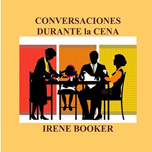 Conversaciones Durante la Cena por Irene Booker