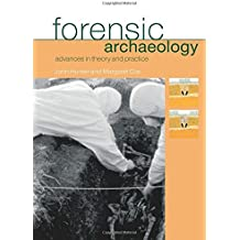 Forensic Archaeology Advances in Theory and Practice: Advances in Theory and Practice