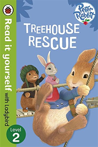 Peter Rabbit: Treehouse Rescue - Read it yourself with Ladybird: Level 2 (Read It Yourself Level 2)