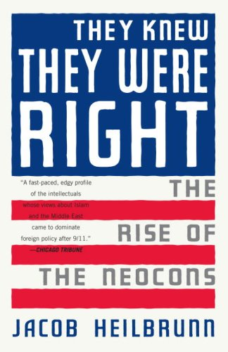 They Knew They Were Right: The Rise of the Neocons por Jacob Heilbrunn