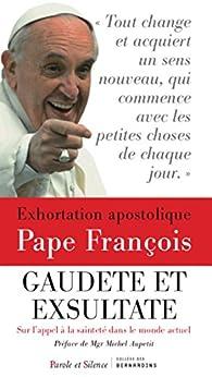 Exhortation apostolique sur la sainteté Gaudete et exsultate par  Pape François