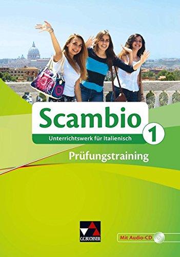 htswerk für Italienisch in zwei Bänden: Scambio B / Scambio Prüfungstraining 1: Unterrichtswerk für Italienisch in drei Bänden ()