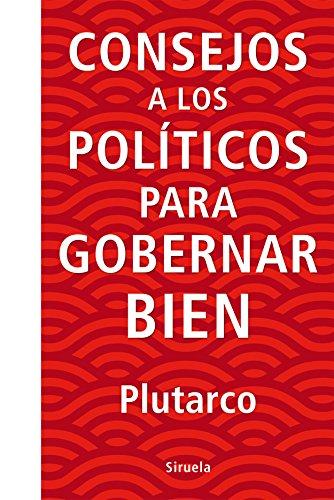 Consejos a los políticos para gobernar bien (Libros del Tiempo nº 341) por Plutarco