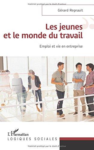 Les jeunes et le monde du travail par Gérard Regnault
