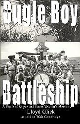From Bugle Boy to Battleship: A Battle of Saipan and Guam Veteran's Memoirs