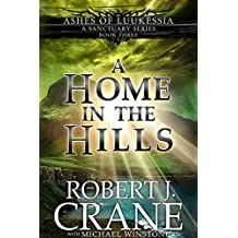 A Home in the Hills: A Sanctuary Series (Ashes of Luukessia Book 3) (English Edition)
