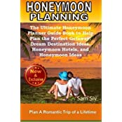 Honeymoon Planning: Plan a Romantic Trip of a Lifetime: The Ultimate Honeymoon Planner Guide Book to Help Plan the Perfect Getaway: Dream Destination ... Ideas (Wedding by Sam Siv) (Volume 20) by Sam Siv (2015-02-09)