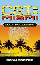 Cult Following (CSI: Miami) by Donn Cortez (2006-01-03)