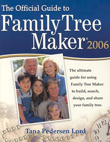 Official Guide to Family Tree Maker 2006 by Tana Pedersen Lord (2005-08-30)