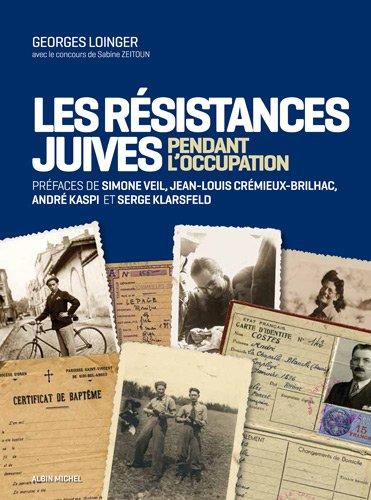 Les Résistances juives pendant l'occupation par Georges Loinger