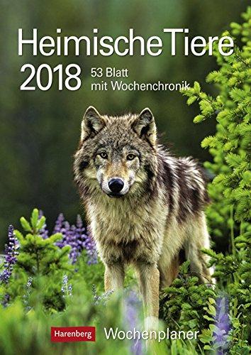Heimische Tiere - Kalender 2018 - Harenberg-Verlag - Wochenkalendarium - 53 Blatt mit Zitaten und Wochenchronik - Wandkalender - 25 cm x 35,5 cm