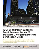 (MCTS): Microsoft Windows Small Business Server 2011 Standard, Configuring (70-169) Certification Guide (English Edition)