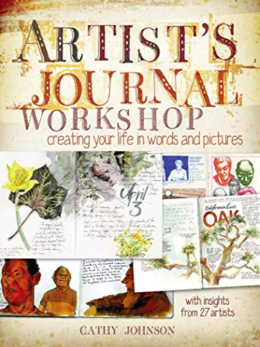 Artist's Journal Workshop: Creating Your Life in Words and Pictures (English Edition)