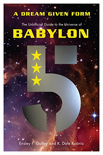 A Dream Given Form: The Unofficial Guide to the Universe of Babylon 5