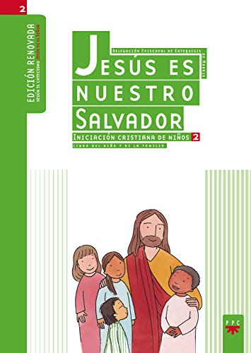 Jesús Es Nuestro Salvador. Iniciación Cristiana De Niños 2. (Catequesis Madrid) por Delegación Diocesana de Catequesis de Madrid