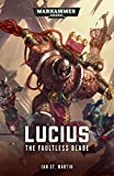 Lucius: The Faultless Blade (Warhammer 40,000 Book 1)
