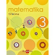 Matematika. 3 Lehen hezkuntza. Proiektua Tirolina - 9788498550375