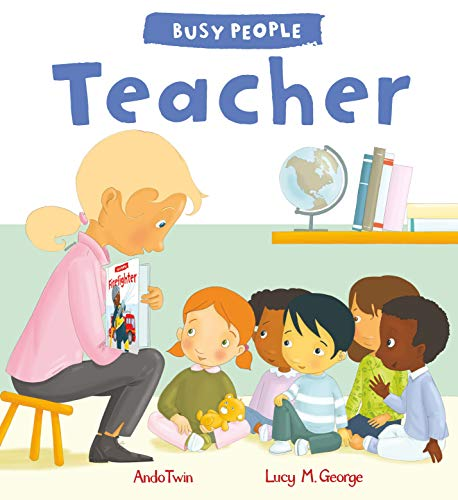 Busy People: Teacher por Lucy M. George