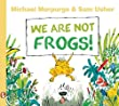 We are Not Frogs (Picture Squirrel)
