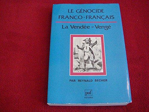 Le génocide franco-français : La Vendée - vengé par Reynald Secher