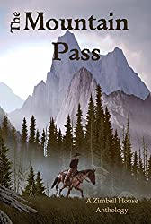 The Mountain pass: A Zimbell House Anthology